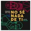 Franco De Vita Ft Nicky Jam - No Sé Nada De Ti