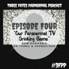 Episode Four: Our Paranormal TV Drinking Game