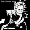 Ånge Teenage Angst (single out Feb 8 2019)