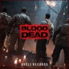 Blood Of The Dead (Where Are We Going)