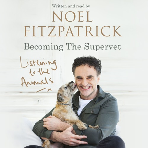Listening to the Animals, written and read by Noel Fitzpatrick