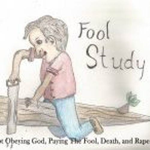 The Fool Of Not Obeying God, Paying The Fool, Death, And Rape