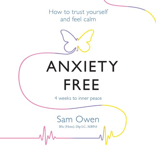 Anxiety Free by Sam Owen, read by Julie Maisey