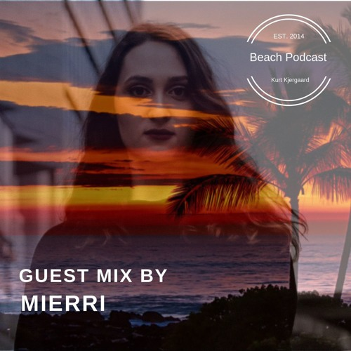 Beach Podcast Guest Mix by Mierri