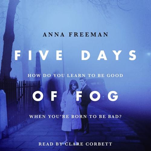 Five Days of Fog by Anna Freeman, read by Clare Corbett