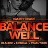 Dammy Krane ft Olamide, Medikal x Pearl Thusi – Balance Well