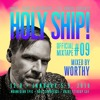 Holy Ship! 2019 Official Mixtape Series #9: Worthy