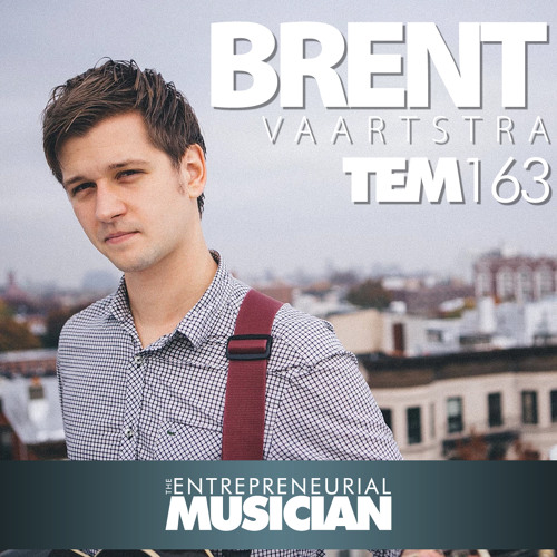 TEM163: The many passive income options for musicians and how to figure out which ones are right for you - A conversation with Brent Vaarstra