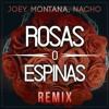 Joey Montana X Nacho - Rosas O Espinas (Official Remix)