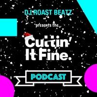 cuttinitfine - 🔥 CIF 03 Podcast December 2018 🔥