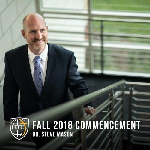 Fall 2018 Commencement - Dr. Steven Mason