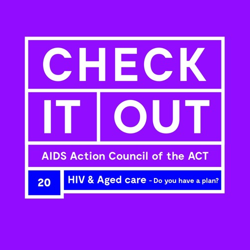 HIV And Aged Care - Do you have a plan?