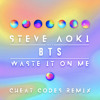 Steve Aoki ft. BTS - Waste It On Me(Cheat Codes Remix)