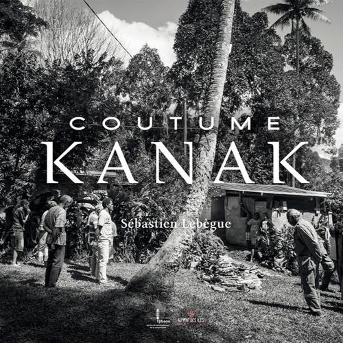 le livre Coutume Kanak de Sébastien Lebeque au éditions : Au vent des îles
