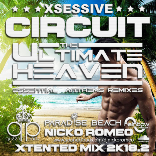 Xsessive Circuit The Ultimate Heaven Xtented Mix 2018.2 by Nicko Romeo