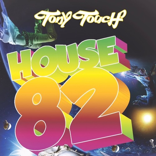 DJ TONY TOUCH - HOUSE 82
