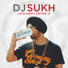 Late-Night Drives VI - DJ Sukh