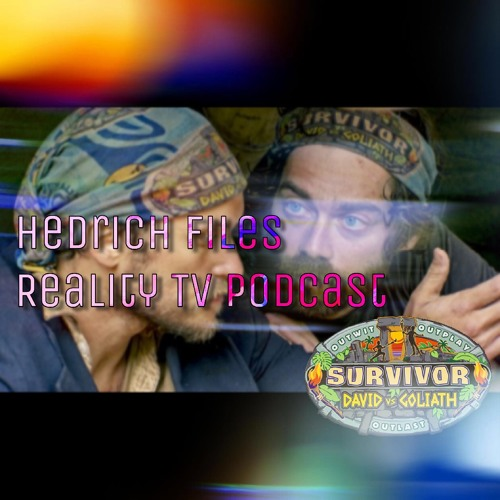 Hedrich Files Reality TV Podcast: Survivor: David vs. Goliath 'Are You Feeling Lucky?'