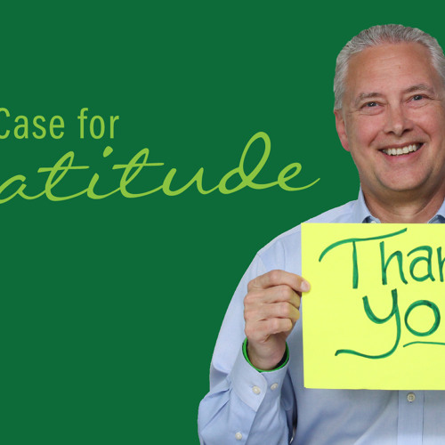 The Case for Gratitude - Thoughts from Kevin