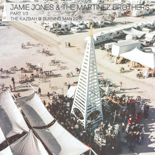 Martinez Bros. + Jamie Jones Kazbah - Burning Man 2018 iRobot - Saturday