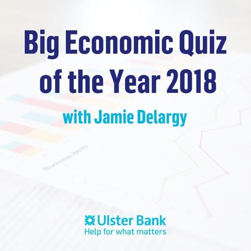 The Big Economic Quiz Of The Year 2018