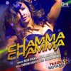 Download Chamma Chamma Neha Kakkar, Tanishk, Ikka,Romi - Fraud Saiyaan Mp3