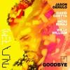 Jason Derulo x David Guetta ft. Nicky Minaj & Willy William - Goodbye (DALCA Festival Remix)