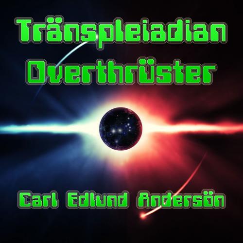 Transpleiadian Overthruster (Instrumental Demo - December 2018)