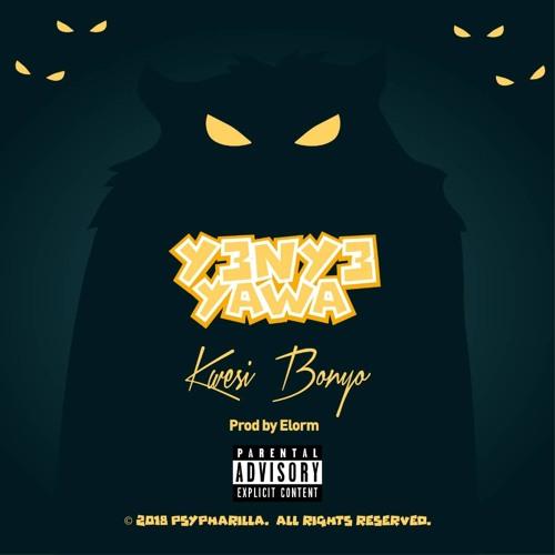 Kwesi Bonyo - Y3ny3 yawa prod by Elorm