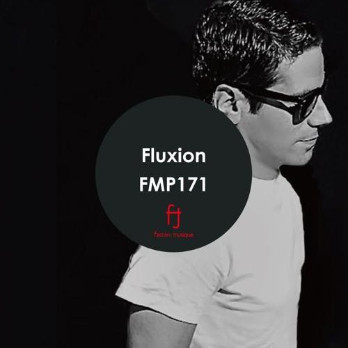 Fasten Musique Podcast 171 | Fluxion