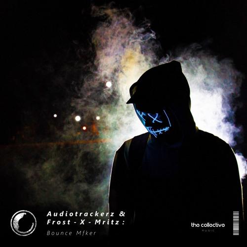Audiotrackerz & Frost-X-Mritz: Bounce Mfker [#TCM003]