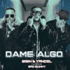 Wisin Y Yandel Ft. Bad Bunny - Dame Algo Portada del disco