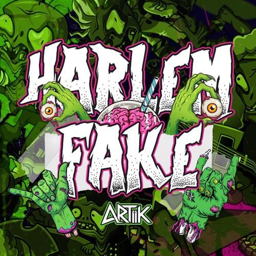 ARTIIK - HARLEM FAKE