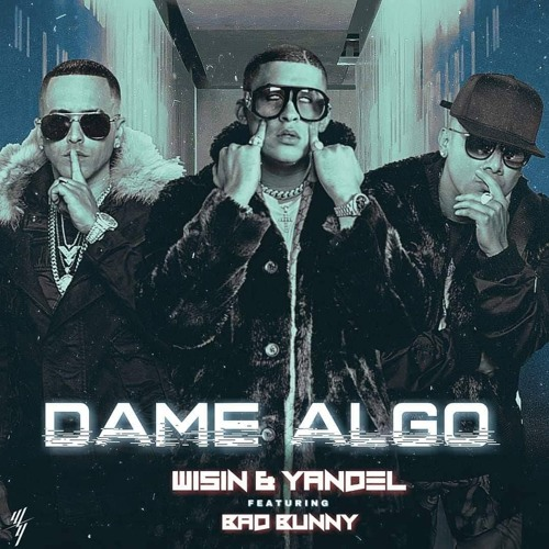 Wisin Y Yandel Ft Bad Bunny Dame Algo By Urban Latin