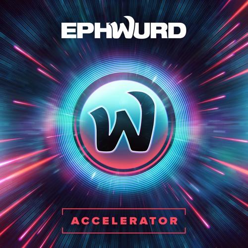 Ephwurd - Accelerator
