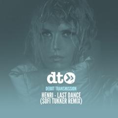 Henri - Last Dance (Sofi Tukker Remix)