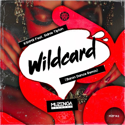 KSHMR Feat. Sidnie Tipton - Wildcard (Baron Dance Remix)