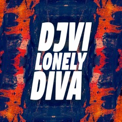 DJVI - Lonely Diva [Free Download in Description]