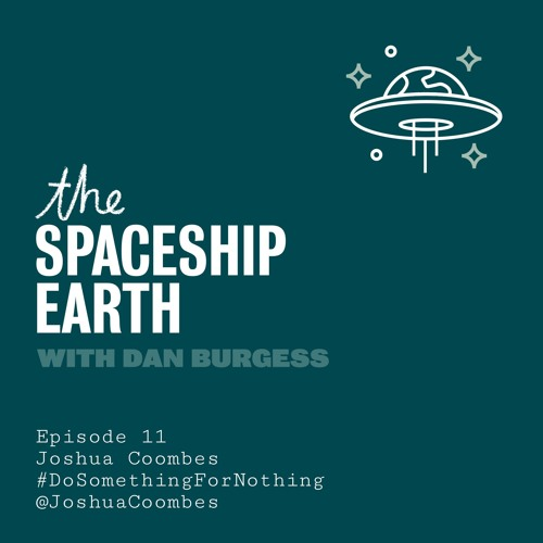 The Spaceship Earth - Episode 11 - Joshua Coombes