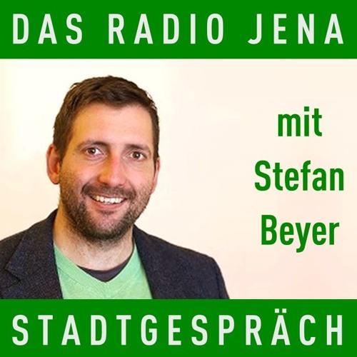 Das RADIO JENA STADTGESPRÄCH mit STEFAN BEYER