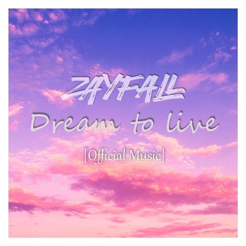 ZAYFALL - Dream to live