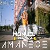 Anuel AA ft. Haze - Amanece (Manuel Blanco Dj Extended Edit 2018)
