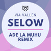 Via Vallen - Selow (Ade La Muhu Remix)