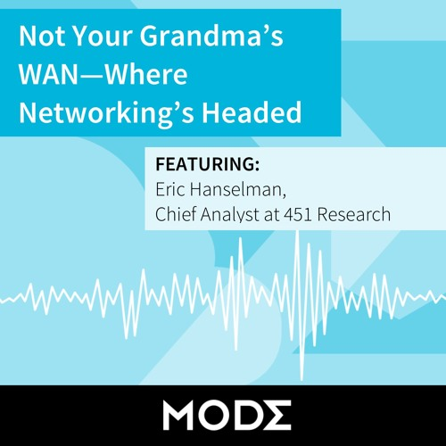 Not Your Grandma's WAN - Where Networking's Headed