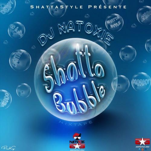 DJ NATOXIE - SHATTA BUBBLE (UNCENSORED) 2018 by Natoxie