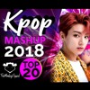 Best Kpop Mashup Songs 2018 (TOP 20) by ThaMonkeySquad remix/mma/mama/rewind