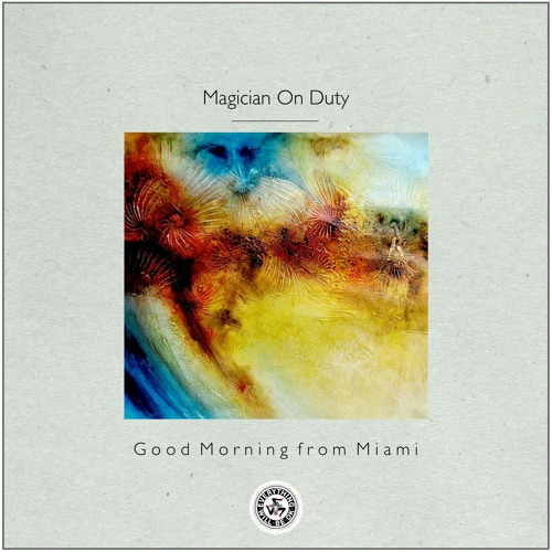 Magician On Duty : Good Morning from Miami