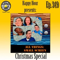 Episode 349 - All Things Small Screen Christmas Special