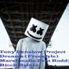 Tony Denslow Project Dreams (Freestyle) Marshmello Feat Roddy Ricch Remix