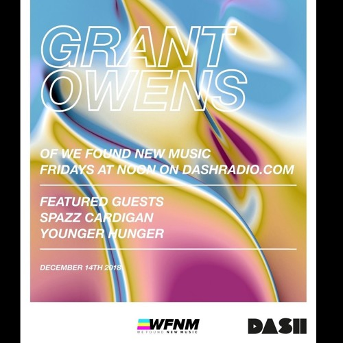 Grant Owens Radio Show | Ep 5 | GUESTS - Spazz Cardigan & Younger Hunger (WE FOUND NEW MUSIC)